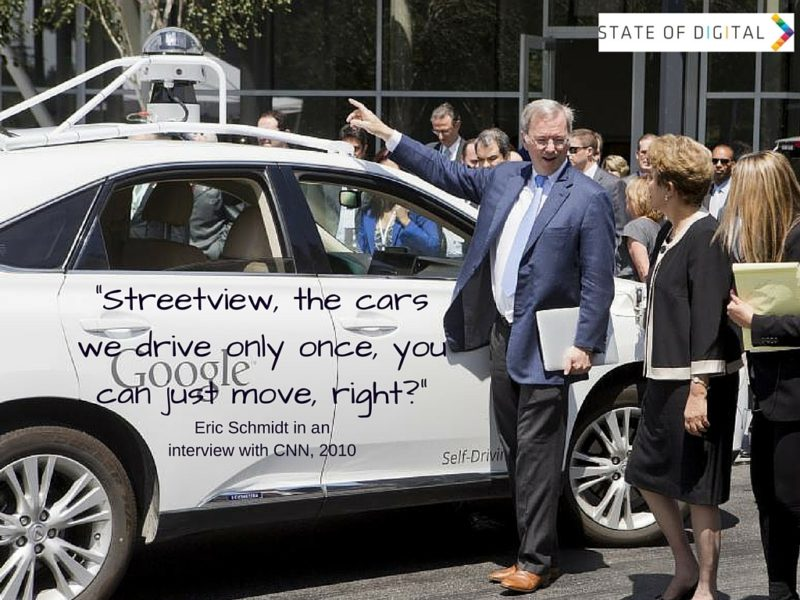 Streetview the cars we drive only once, you can just move, right? - Eric-Schmidt-quotes