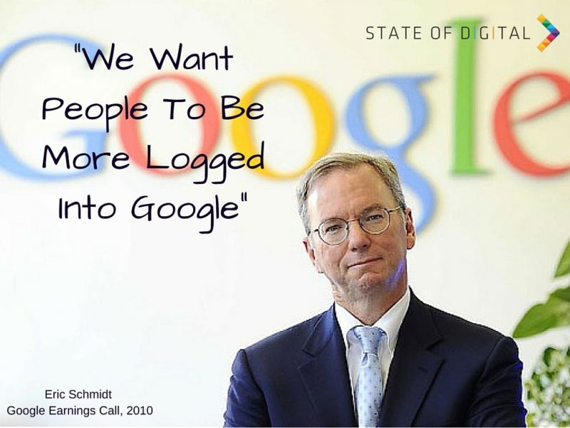 We Want People To Be More Logged Into Google - Eric Schmidt