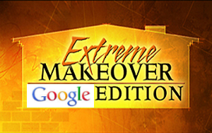 Extreme-Makeover-Google-Edition