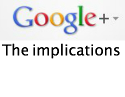 Google+implications