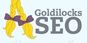 Goldilocks-SEO-intro