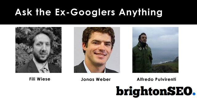 Ask the ex Googlers Anything - BrightonSEO 2013