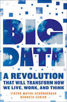 Big Data- A Revolution That Will Transform How We Live, Work and Think by Kenneth Cukier
