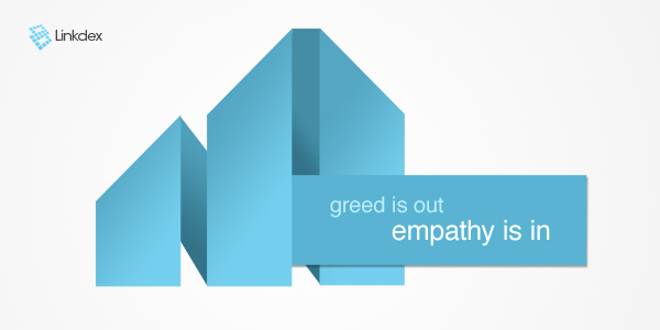 Greed is out - Empathy is in