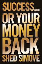 Success or your money back by Shed Simove