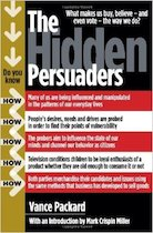 The Hidden Persuaders by Packard, Vance and Miller, Mark Crispin