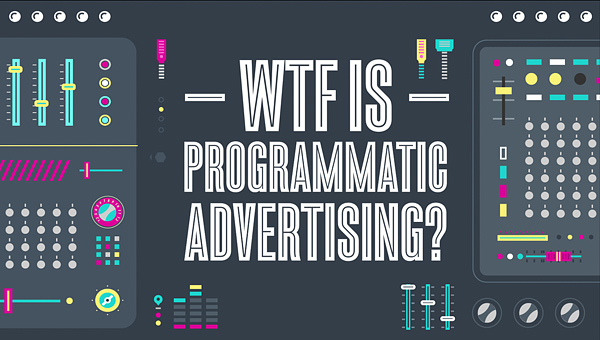 WTF is programmatic marketing and advertising?