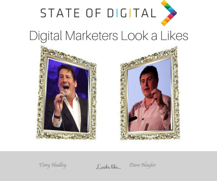 Digital-Marketers-Look-a-Likes-stateofdigital-dave-naylor-tony-hadley