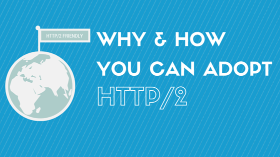 Migrate to HTTP/2