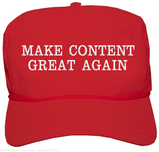 Make Content Great Again