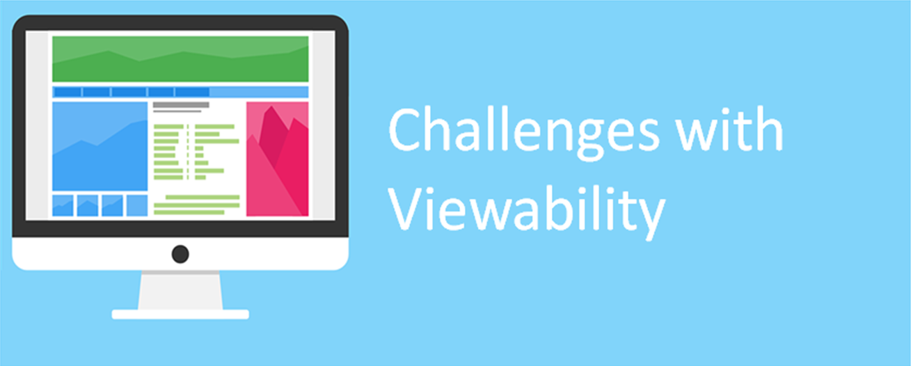 Challenges with Viewability