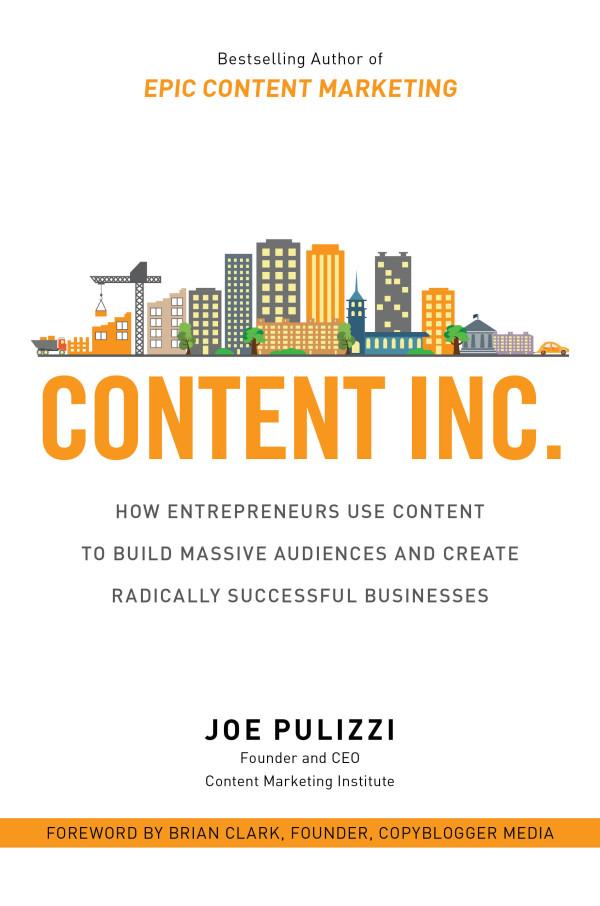 1. Content Inc. by Joe Pulizzi