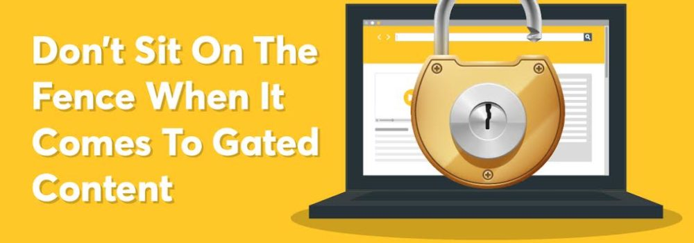 Don't Sit On The Fence When It Comes To Gated Content